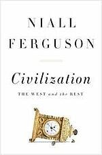 niall ferguson civilization the west and the rest understanding international business and export market trends for risk management